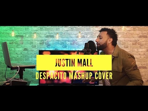 Luis Fonsi - Despacito ft. Daddy Yankee | Hasi | Enna Sona (Justin Mall Mashup Cover)