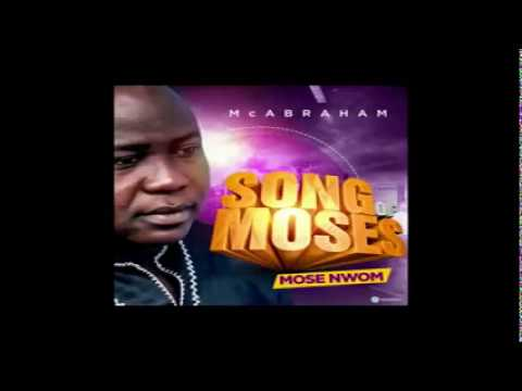 Download Mc Abraham - Song of Moses Mose Dwom