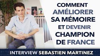 Comment améliorer sa mémoire - Devenir champion de France de mémoire - Sébastien Martinez