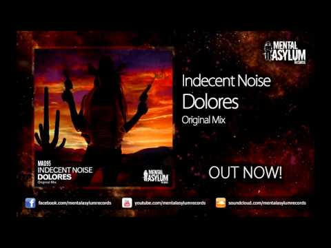 Indecent Noise - Dolores (Original Mix) [MA095] OUT NOW!