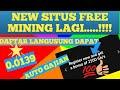 GARAP SITUS BARU FREE MINING BITCOIN...!!! FREE 2500GH/S BURUAN DAFTAR ....  FREE BITCOIN