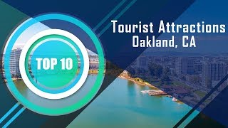 Top 10 Tourist Attractions in Oakland, California