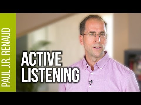 How to be a Good Active Listener  |  Paul Renaud