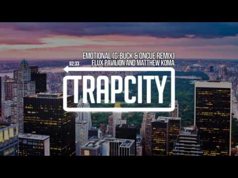 Flux Pavilion & Matthew Koma - Emotional (G-Buck Feat. OnCue Remix)