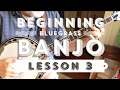 Learn to Play Bluegrass Banjo - Lesson 3