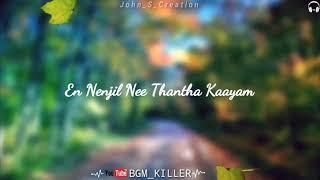 💔💔Ithu Enna Puthu Vidha Maayam En Nenjil Nee Thantha Kaayam...💔💔 #BGM_KILLER