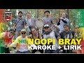 NGOPI BRAY KAROKE + LIRIK - SUNDANIS X HAPPY HOLIDAY