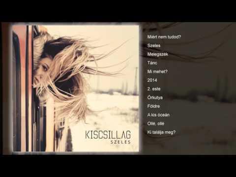 Kiscsillag - Szeles (teljes album)