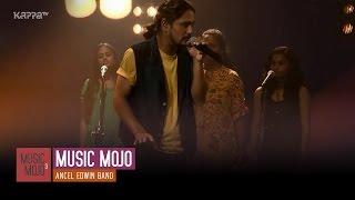 I Want to know what love is - Ancel Edwin Band - Music Mojo Season 3 - Kappa TV