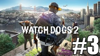 Watch Dogs 2 Gameplay Playthrough #3 - Cyber Driver (PC)