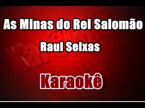 As Minas do Rei Salomão - Raul Seixas - Karaokê