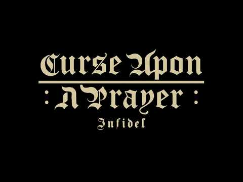 CURSE UPON A PRAYER - Infidel (Official Track Premiere)