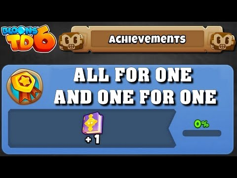 BTD6 | ACHIEVEMENTS | All For One And One For One (+1 Knowledge Point)