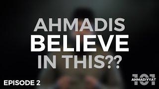 5 core beliefs of Ahmadi Muslims | Ahmadiyyat 101 | Episode 2