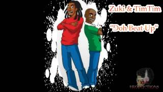 Zuki & TimTim   Doh Beat Up   SOCA 2K13   November 2012