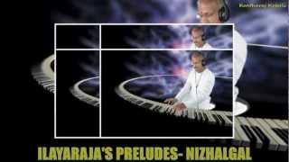 ILAYARAJA'S PRELUDES - NIZHALGAL