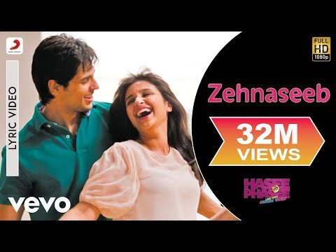 Zehnaseeb Lyric Video Hasee Toh Phaseeparineeti, Sidharthchinmayi S, Shekhar Ravjiani