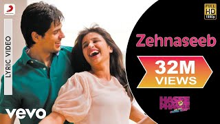 Zehnaseeb Lyric Video - Hasee Toh Phasee|Parineeti, Sidharth|Chinmayi S, Shekhar Ravjiani