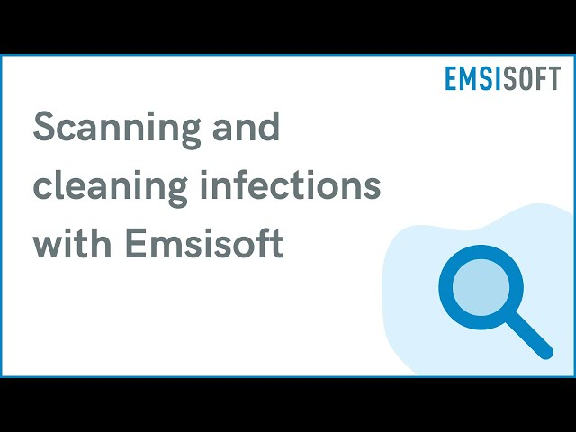 Scanning & cleaning malware infections | Emsisoft Anti-Malware Tutorial