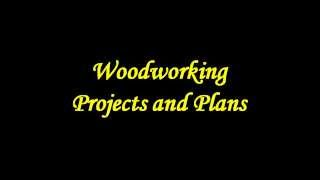 Wood Working Projects And Plans