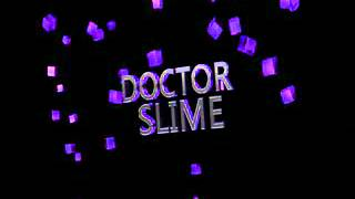 Intro para Doctor slime by:Eu(1)