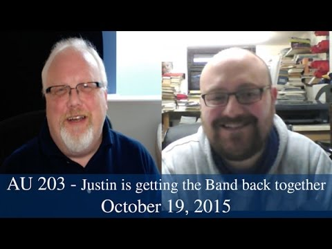 AU 203 - Justin is getting the Band back together