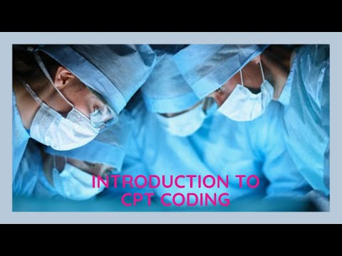 INTRODUCTION TO CPT CODING