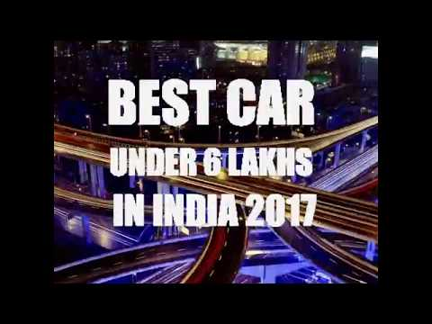 Best car under 6 lakhs in india 2017