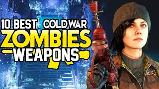NEW TOP 10 BEST WEAPONS IN COLD WAR ZOMBIES - AFTER TREYARCH NERFS! (Cold War Zombies)