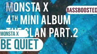 [BASS BOOSTED] MONSTA X (몬스타엑스) - 'Be Quiet'