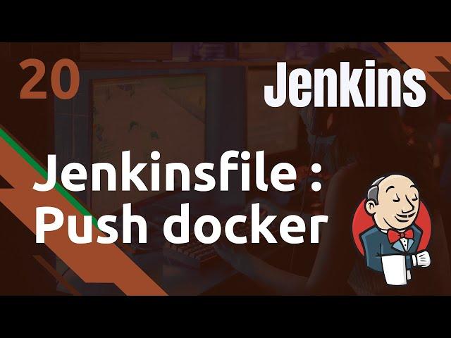 Jenkins - 20. Docker : push vers une registry