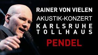 RAINER VON VIELEN – Pendel - Live 2020 @ Tollhaus Karlsruhe (3/19)