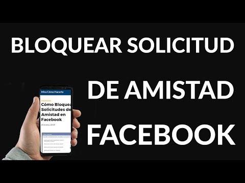 Cómo Bloquear Solicitudes de Amistad en Facebook