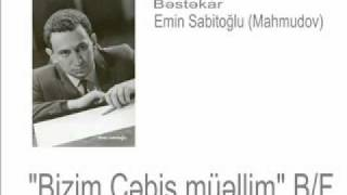 """""""Bizim Cəbiş müəllim"""" B/F (Vals) - Bəstəkar Emin Sabitoğlu"""