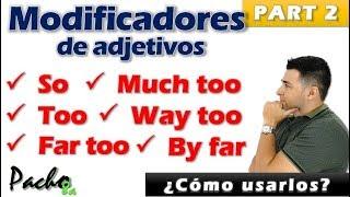 Скачать Uso De SO TOO FAR TOO MUCH TOO WAY TOO Y BY FAR Cómo Modificadores De Adjetivos PART 2