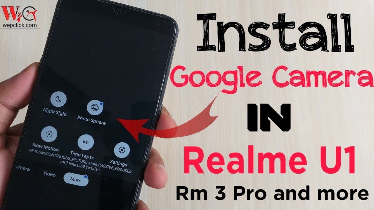 How to install Google Camera in Realme U1 or other Realme Devices | WepClick