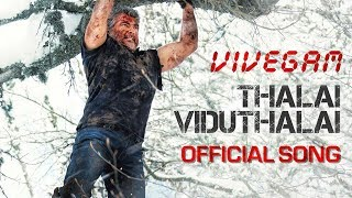 Vivegam - thalai viduthalai song is spy thriller film co-written and directed by siva. it features ajith kumar, vivek oberoi, kajal aggarwal aksh...