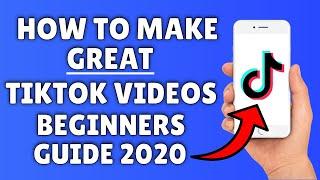 How To Make TikTok Videos ✅  2020 Beginners Guide To Making GREAT Tik Tok Videos!