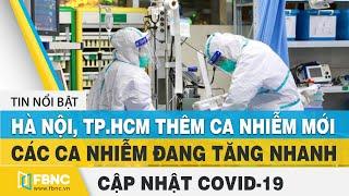 Covid-19 hôm nay (virus Corona): Thêm 34 ca nhiễm mới tại Hà Nội, TP.HCM, BR-VT, Đà Nẵng   FBNC.