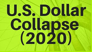 U.S. Dollar Collapse (2020)