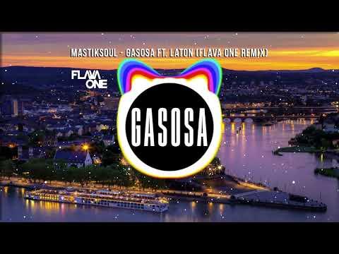 Mastiksoul feat Laton - Gasosa FlavaOne Remix