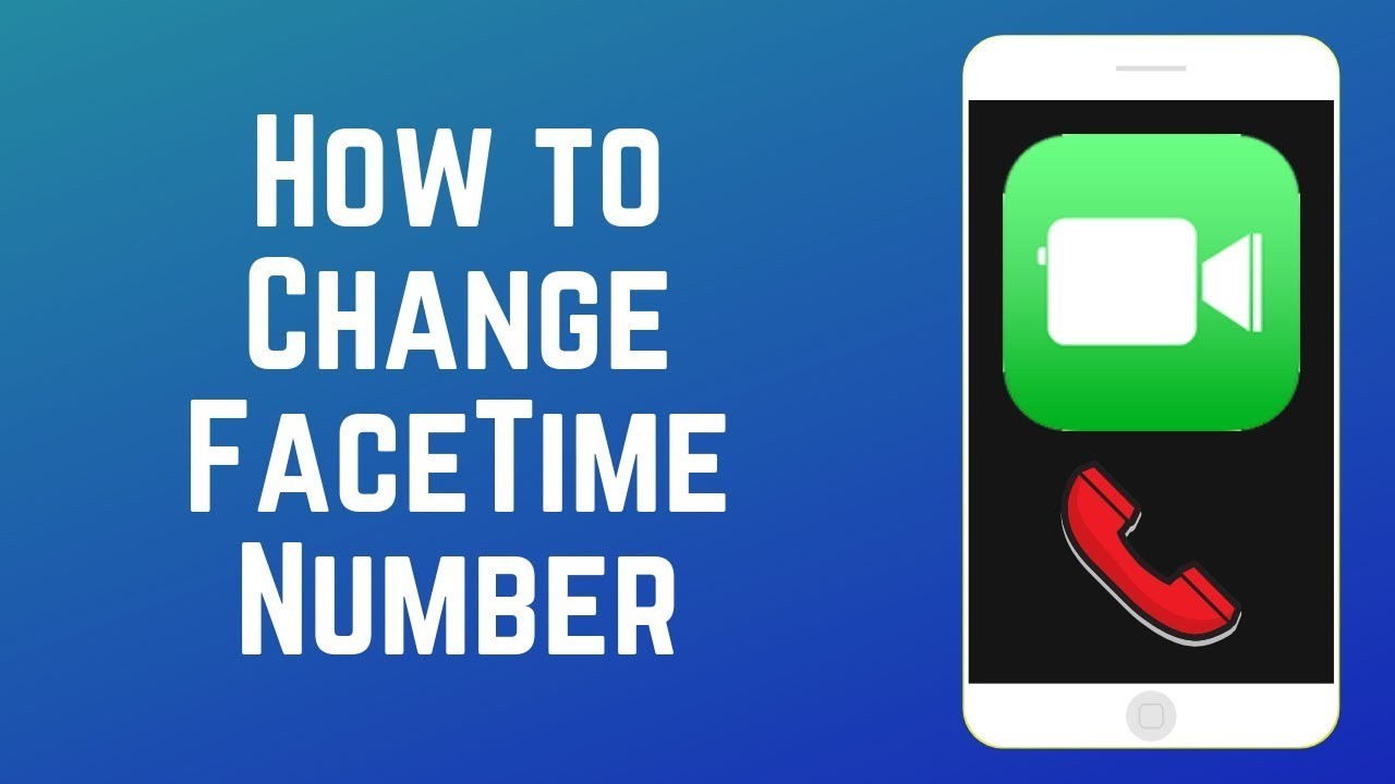 How to Update Your Phone Number for FaceTime 2019