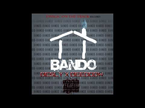 DesLy x DeeDooW --BANDO--[by s'magic on the track record's] 2016 (AUDIO)