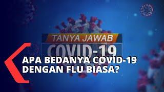 Tanya Dokter, Apa Bedanya Covid-19 dengan Flu Biasa?