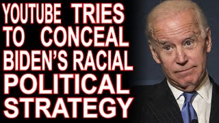 "YouTube Censors WashPost Story About Biden Appealing To ""Racially Resentful Whites"""
