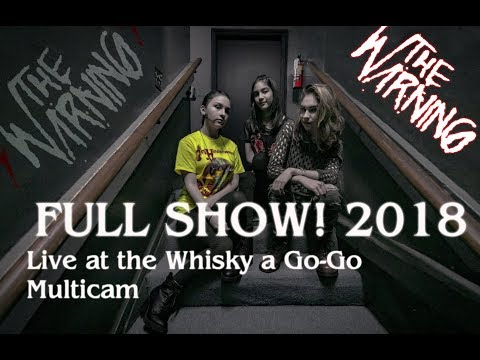 The Warning -  Live at the Whisky a Go-Go  01.25.2018 full show (Multicam - HQ sound)