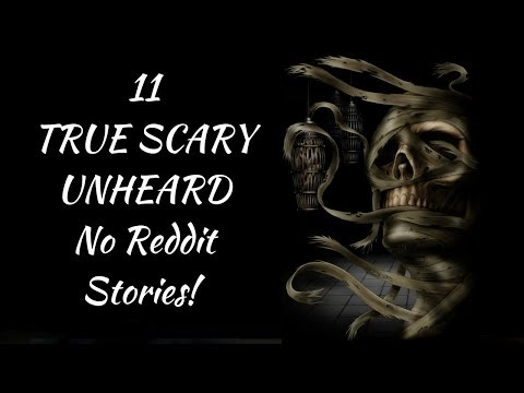 11 True Creepy Scary Stories | 2018 No Reddit