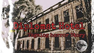 Diplomat Hotel | Tagalog Horror Story I True Ghost Story