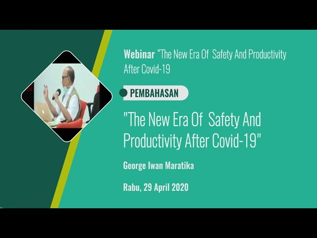 Pembahasan 2 The New Era Of  Safety And Productivity  After Covid 19_George Iwan M