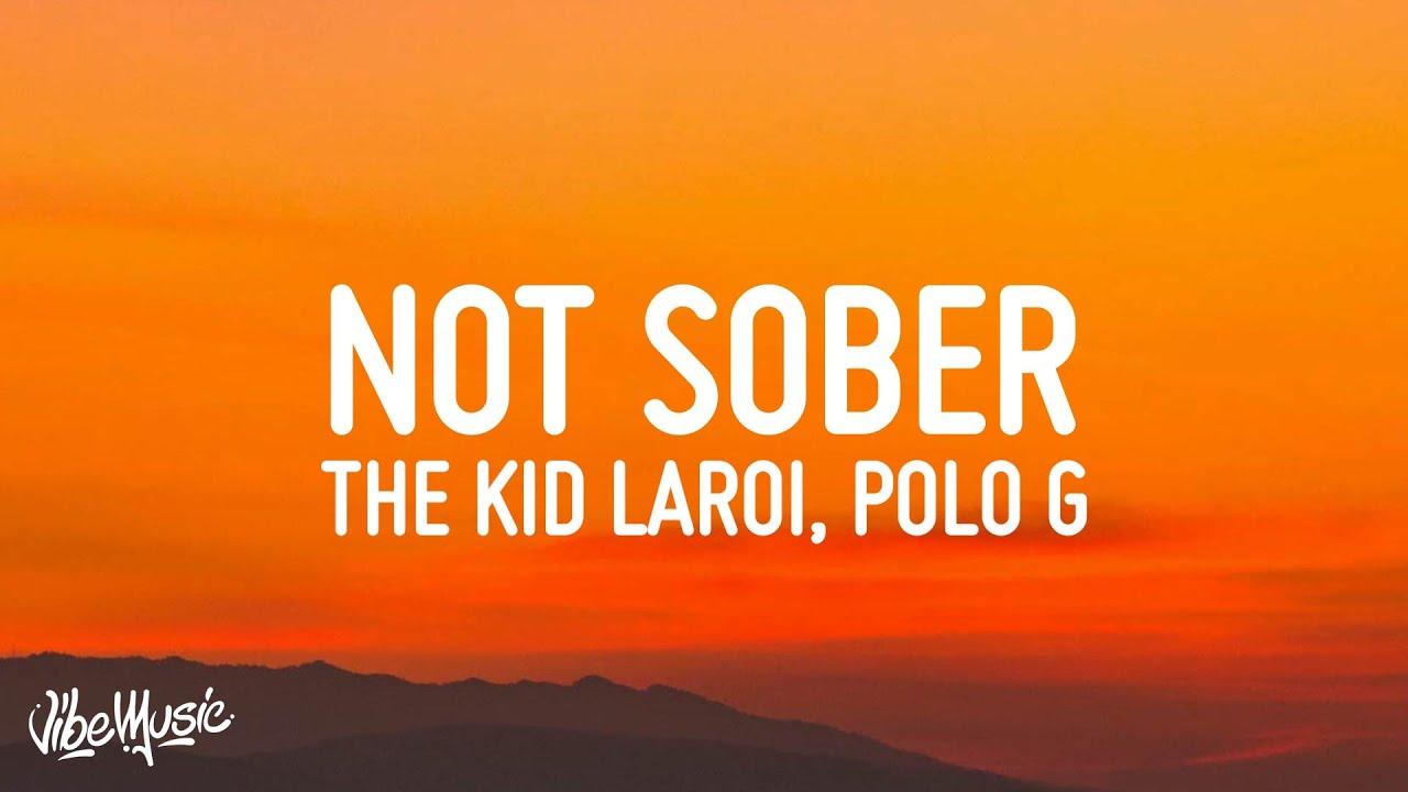 The Kid LAROI - Not Sober (Lyrics) ft. Polo G